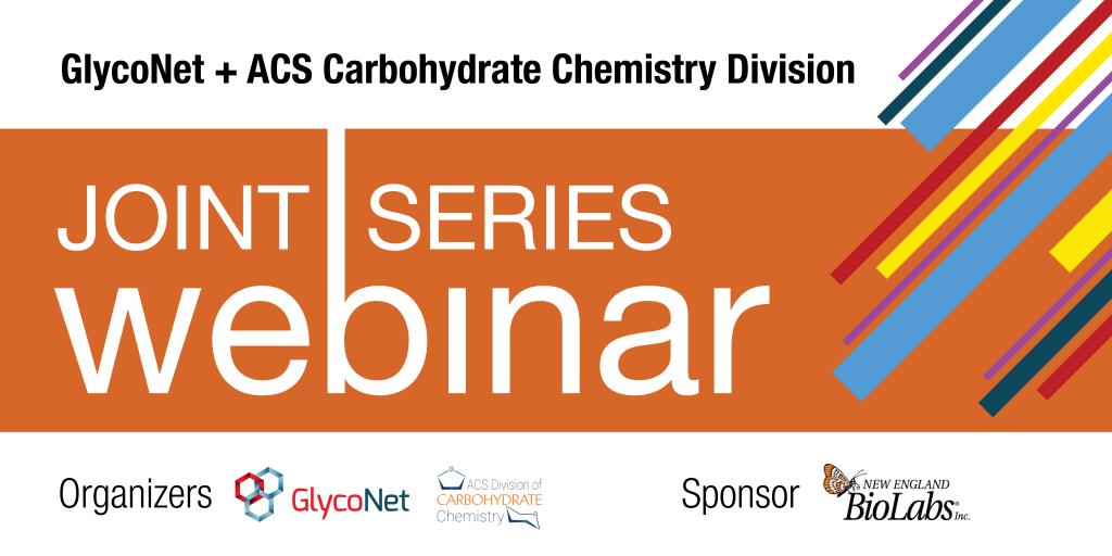 GlycoNet /ACS Carb Division Joint Webinar Series